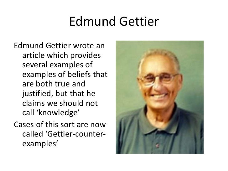 the problems of justified true belief Knowledge as justified true belief was to prevent lucky guesses from counting as knowledge however, the gettier problem shows that including a justification.