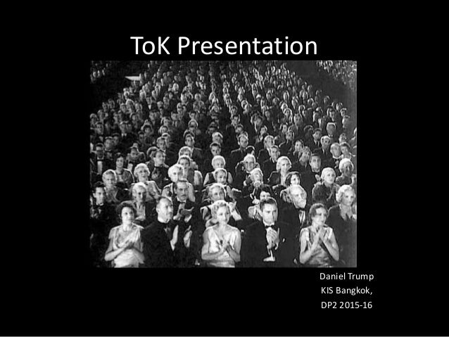 tok presentation Table 2 v tok presentation: assessment instrument do(es) the presenter(s) succeed in showing how tok concepts can have practical application.