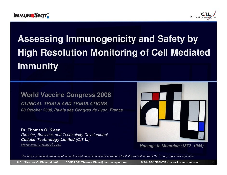 by:     Assessing Immunogenicity and Safety by High Resolution Monitoring of Cell Mediated Immunity     World Vaccine Cong...