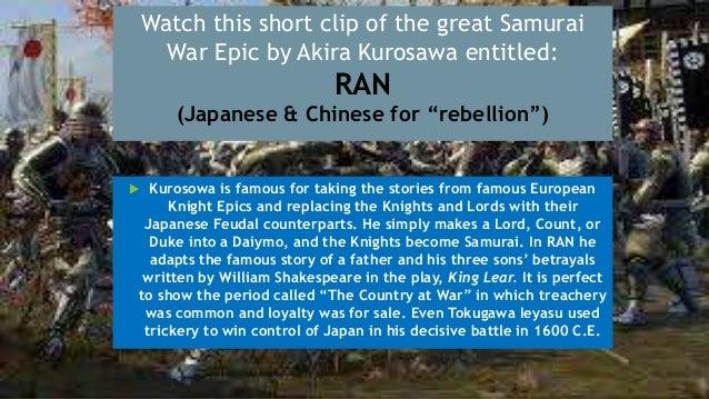 "Watch this short clip of the great Samurai War Epic by Akira Kurosawa entitled: RAN (Japanese & Chinese for ""rebellion"") ..."