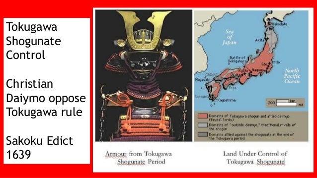 Tokugawa Shogunate Control Christian Daiymo oppose Tokugawa rule Sakoku Edict 1639