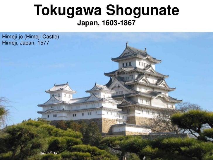 Tokugawa Shogunate                            Japan, 1603-1867Himeji-jo (Himeji Castle)Himeji, Japan, 1577