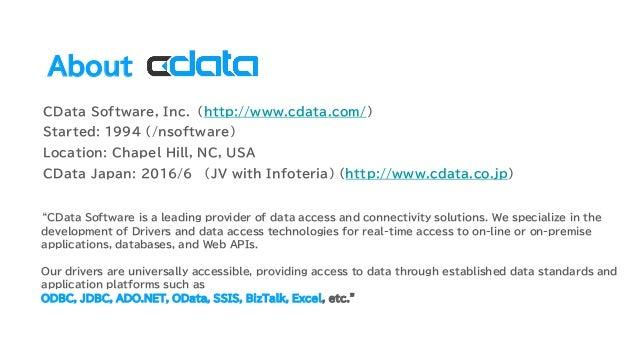CData Software, Inc. (http://www.cdata.com/) Started: 1994 (/nsoftware) Location: Chapel Hill, NC, USA CData Japan: 2016/6...