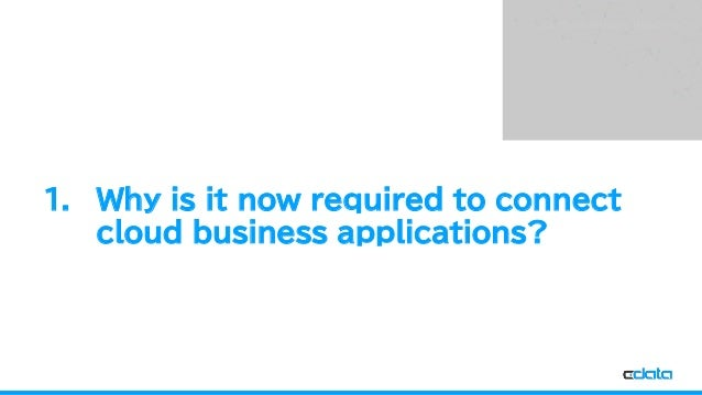 See the World as a Database Why is it now required to connect cloud business applications? 1.