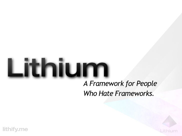 Lithium: The Framework for People Who Hate Frameworks, Tokyo Edition