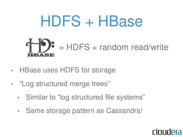 HBase API • get(row) • put(row, map<column, value>) • scan(key range, filter) • increment(row, columns) • … (checkAndPut, ...