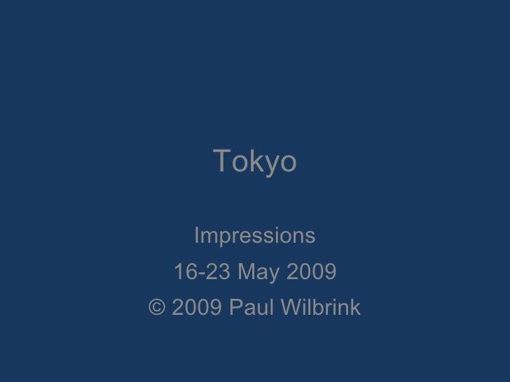 Tokyo Impressions 16-23 May 2009 © 2009 Paul Wilbrink