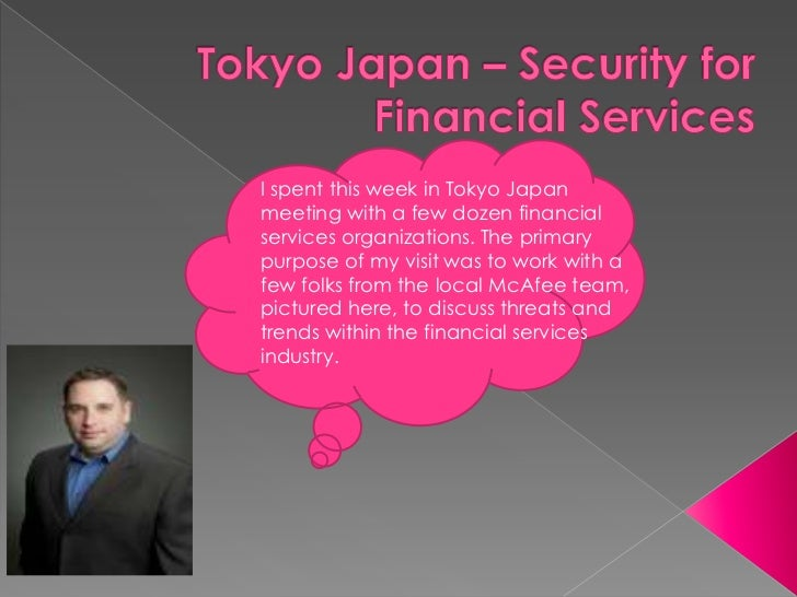 I spent this week in Tokyo Japanmeeting with a few dozen financialservices organizations. The primarypurpose of my visit w...