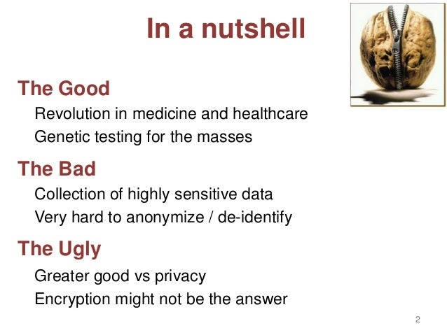 The Genomics Revolution: The Good, The Bad, and The Ugly Slide 2
