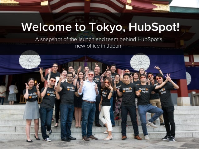 Welcome to Tokyo, HubSpot! A snapshot of the launch and team behind HubSpot's new office in Japan.