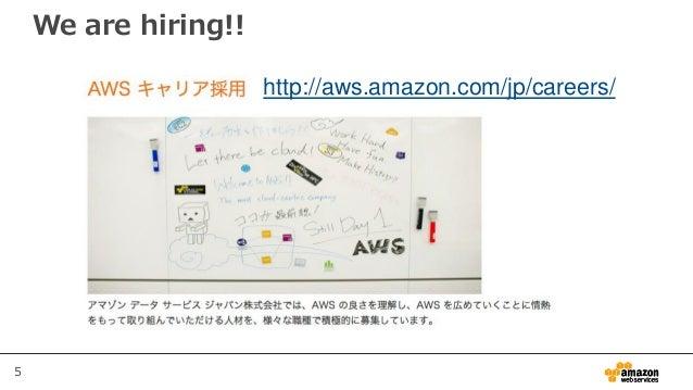 5 We are hiring!! http://aws.amazon.com/jp/careers/