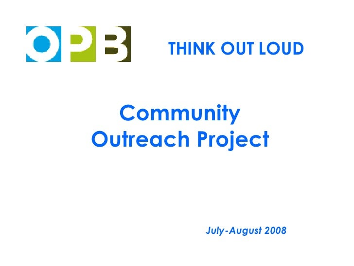THINK OUT LOUD   Community Outreach Project July-August 2008