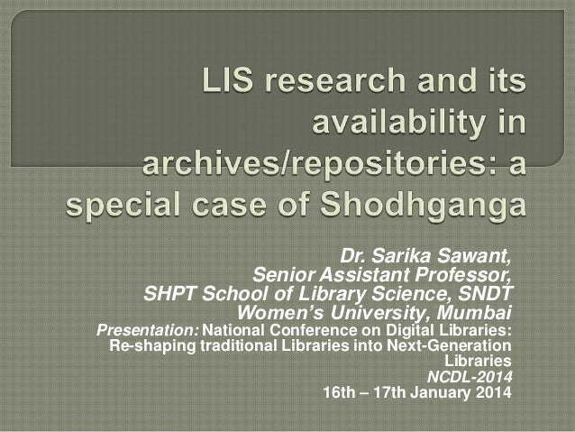 Dr. Sarika Sawant, Senior Assistant Professor, SHPT School of Library Science, SNDT Women's University, Mumbai Presentatio...
