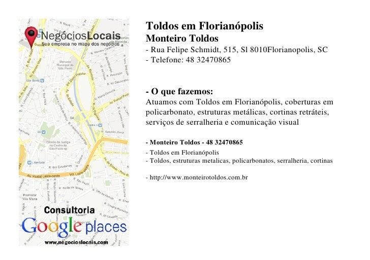 Toldos em FlorianópolisMonteiro Toldos- Rua Felipe Schmidt, 515, Sl 8010Florianopolis, SC- Telefone: 48 32470865- O que fa...