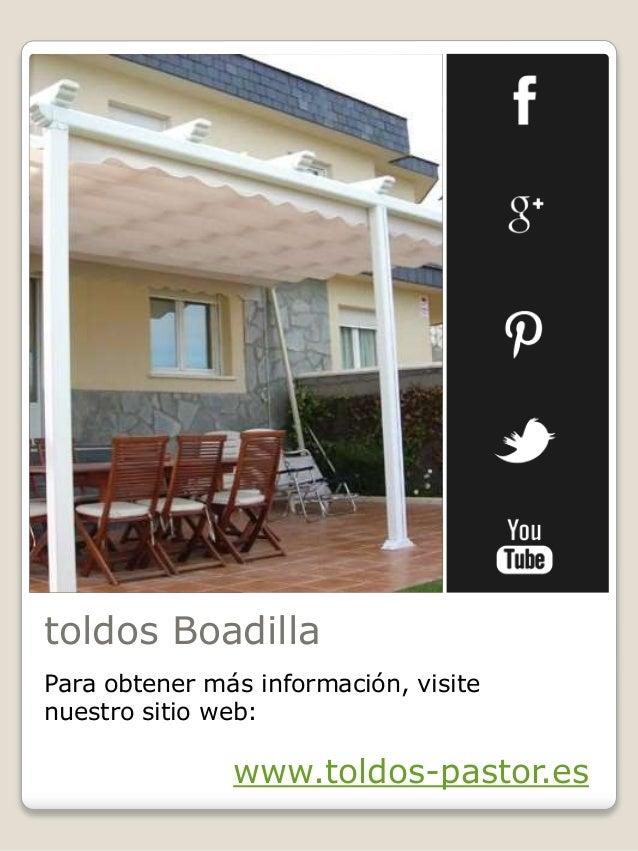 toldos Boadilla Para obtener más información, visite nuestro sitio web: www.toldos-pastor.es