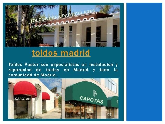 toldos madrid  Toldos Pastor son especial istas en instalacion y  reparacion de toldos en Madrid y toda la  comunidad de M...