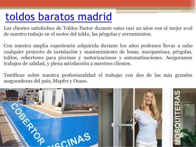toldos baratos madrid Los clientes satisfechos de Toldos Pastor durante estos casi 20 años son el mejor aval de nuestro tr...