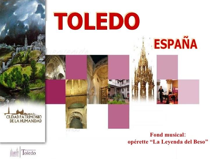 "TOLEDO ESPAÑA Fond musical: opérette ""La Leyenda del Beso"""