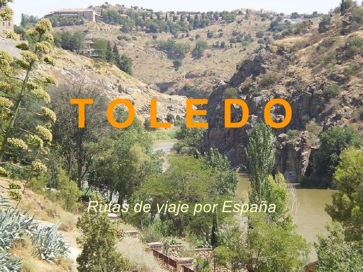 T O L E D O Rutas de viaje por España