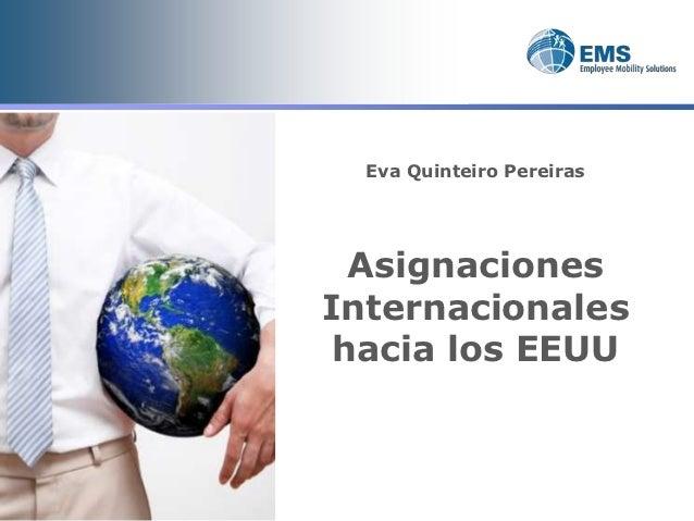 Eva Quinteiro Pereiras  AsignacionesInternacionales hacia los EEUU