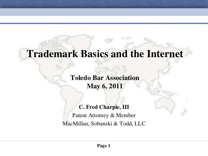 Trademark Basics and the Internet         Toledo Bar Association              May 6, 2011            C. Fred Charpie, III ...