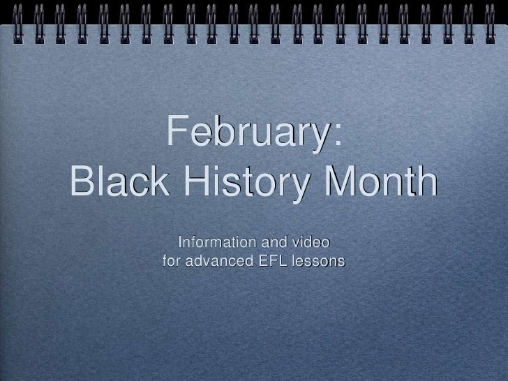 February: Black History Month<br />Information and video<br />for advanced EFL lessons<br />
