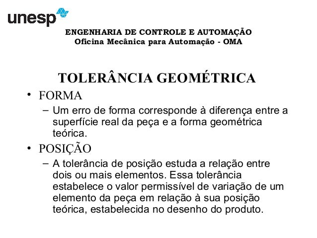 ENGENHARIA DE CONTROLE E AUTOMAÇÃO Oficina Mecânica para Automação - OMA TOLERÂNCIA GEOMÉTRICA • FORMA – Um erro de forma ...