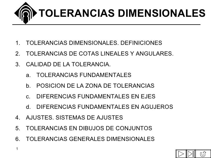 TOLERANCIAS DIMENSIONALES <ul><ul><li>TOLERANCIAS DIMENSIONALES.   DEFINICIONES </li></ul></ul><ul><ul><li>TOLERANCIAS DE ...