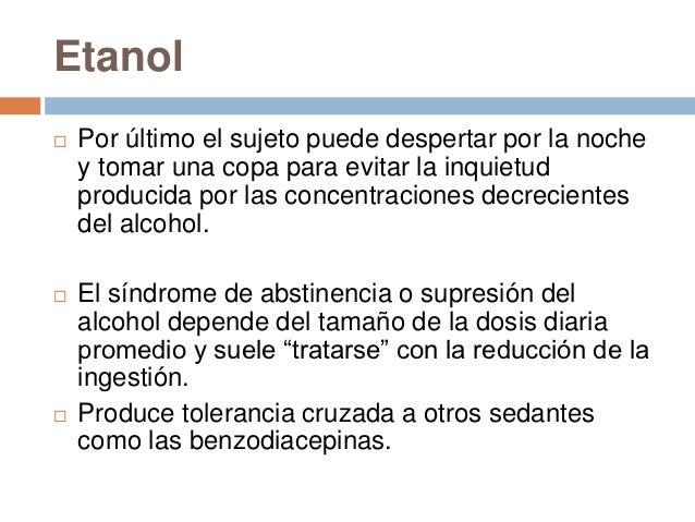 Síndrome de abstinencia alcohol   Deseo vehemente de             Delirium tremens    beber   Temblor, irritabilidad    ...