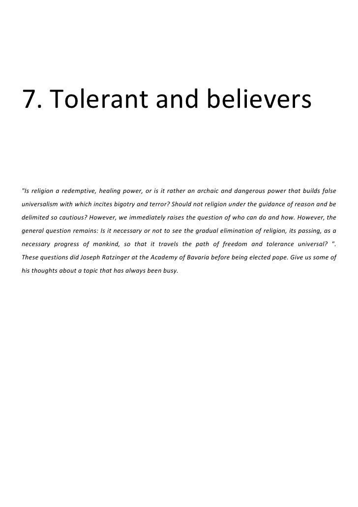 """7. Tolerant and believers""""Is religion a redemptive, healing power, or is it rather an archaic and dangerous power that bui..."""