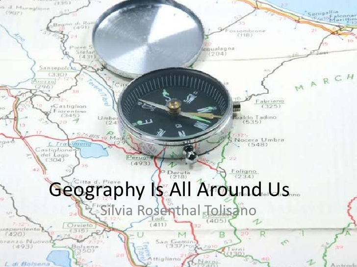 Geography Is All Around Us<br />Silvia Rosenthal Tolisano<br />