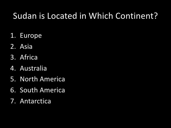 Sudan Is Located In Which - What continent is sudan in