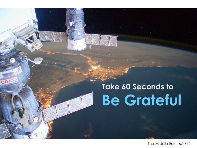 The Middle East, 6/4/12 Take 60 Seconds to Be Grateful