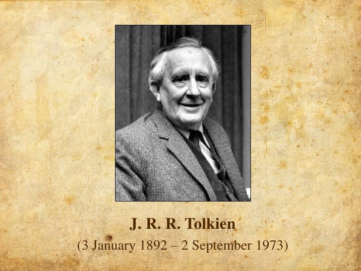 J. R. R. Tolkien<br />(3 January 1892 – 2 September 1973)<br />