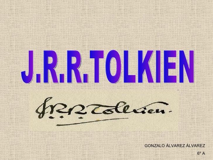 J.R.R.TOLKIEN GONZALO ÁLVAREZ ÁLVAREZ 6º A