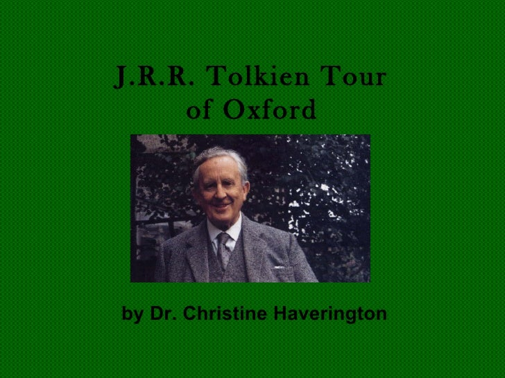 J.R.R. Tolkien Tour     of Oxfordby Dr. Christine Haverington