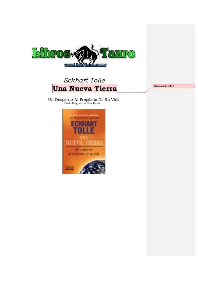 Eckhart TolleUUnnaa NNuueevvaa TTiieerrrraaUn Despertar Al Propósito De Su VidaTítulo Original: A New EarthComentario [LT1]: