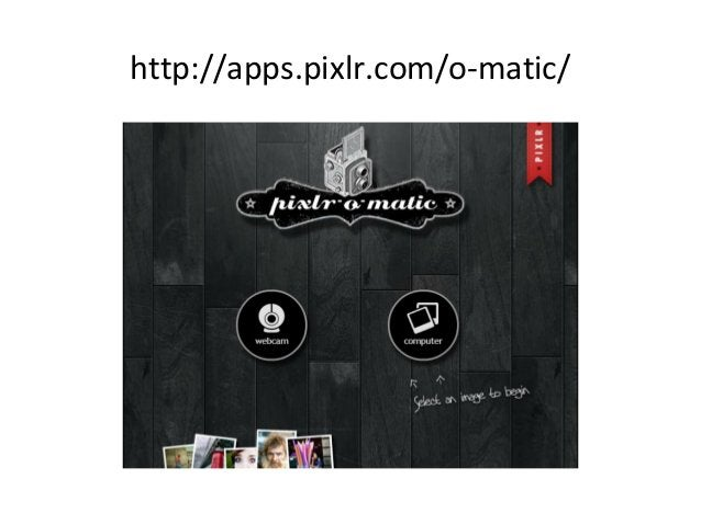 http://apps.pixlr.com/o-matic/