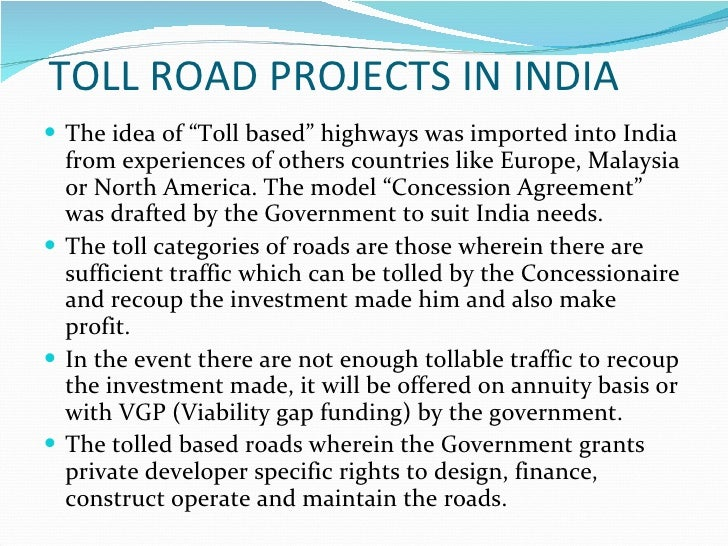 """TOLL ROAD PROJECTS IN INDIA The idea of """"Toll based"""" highways was imported into India from experiences of others countries..."""