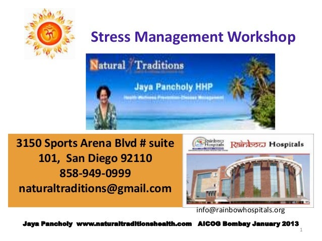 Stress Management Workshop3150 Sports Arena Blvd # suite   101, San Diego 92110        858-949-0999naturaltraditions@gmail...