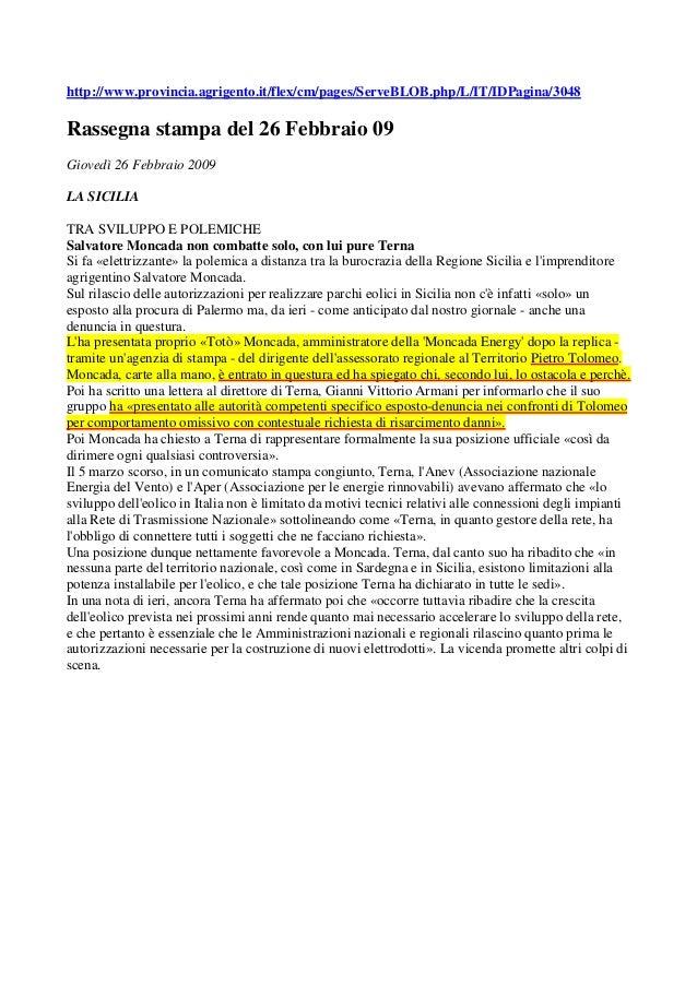 http://www.provincia.agrigento.it/flex/cm/pages/ServeBLOB.php/L/IT/IDPagina/3048 Rassegna stampa del 26 Febbraio 09 Gioved...