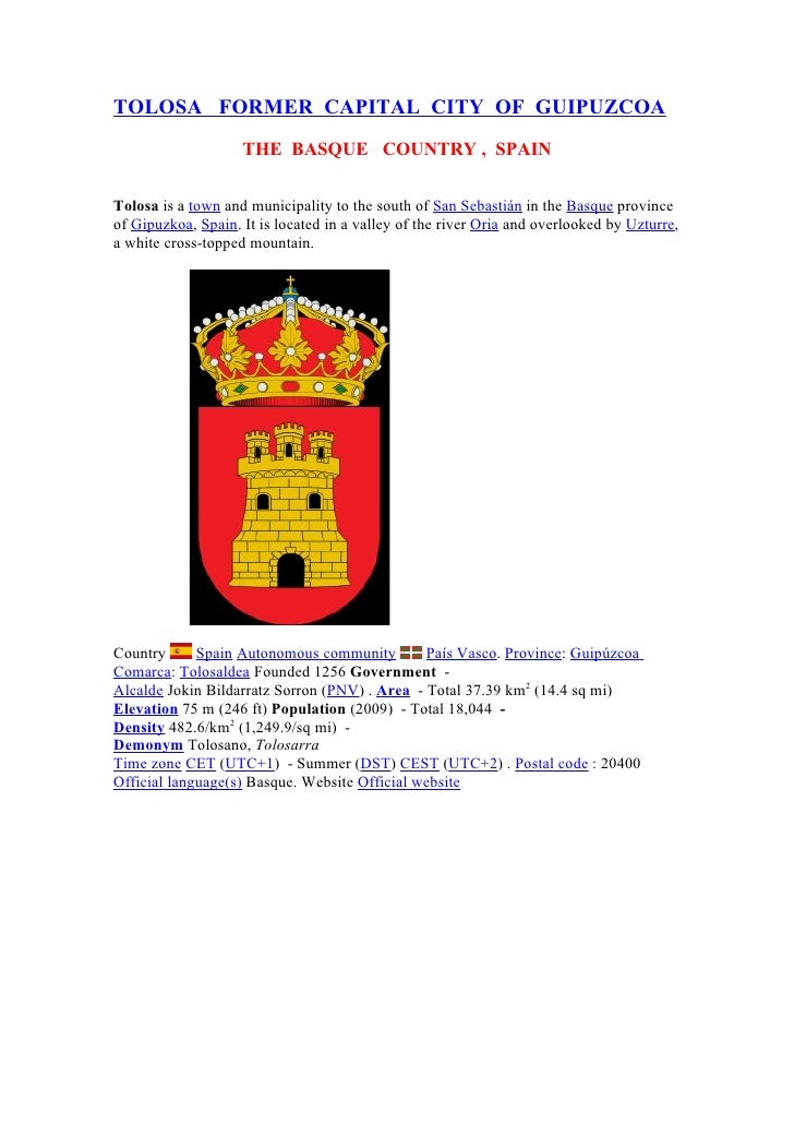 TOLOSA FORMER CAPITAL CITY OF GUIPUZCOA                     THE BASQUE COUNTRY , SPAIN  Tolosa is a town and municipality ...