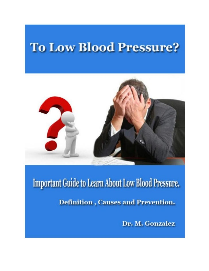 To Low Blood Pressure?____________________________________      Important Guide to Learn About Low Blood Pressure.        ...