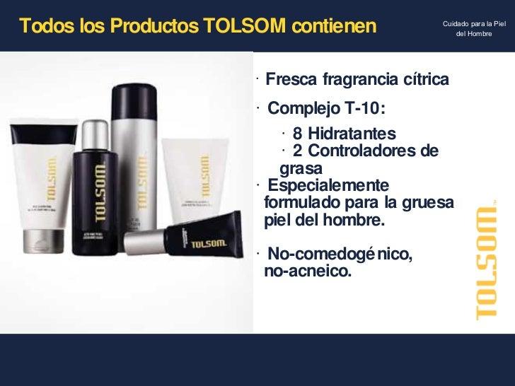 Todos los Productos TOLSOM contienen <ul><li>Fresca fragrancia cítrica </li></ul><ul><li>Complejo T-10: </li></ul><ul><ul>...