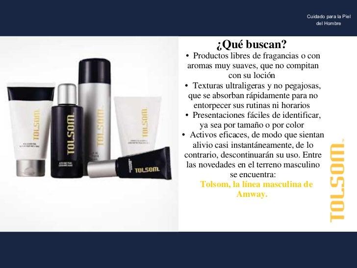 ¿Qué buscan?  •  Productos libres de fragancias o con aromas muy suaves, que no compitan con su loción  •  Texturas ultral...