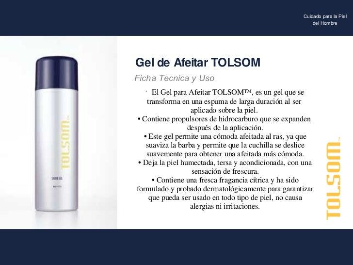 <ul><li>El Gel para Afeitar TOLSOM™, es un gel que se  </li></ul><ul><li>transforma en una espuma de larga duración al ser...