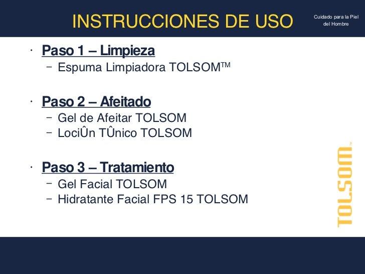INSTRUCCIONES DE USO <ul><li>Paso 1 – Limpieza </li></ul><ul><ul><li>Espuma Limpiadora TOLSOM TM </li></ul></ul><ul><li>Pa...