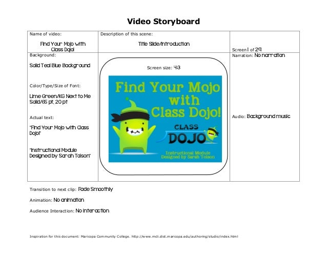 Video Storyboard Name of video:  Description of this scene:  Find Your Mojo with Class Dojo!  Title Slide/Introduction Scr...