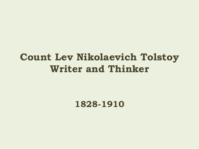 Count Lev Nikolaevich Tolstoy Writer and Thinker 1828-1910