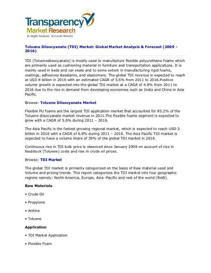Toluene Diisocyanate (TDI) Market: Global Market Analysis & Forecast (2009 -2016)TDI (Toluenediisocyanate) is mostly used ...